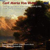 Weber: Clarinet Quintet in B flat major Op.34, Flute Trio in G minor by The Nash Ensemble