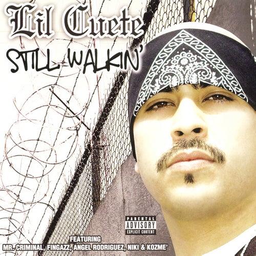 Still Walkin by Lil Cuete