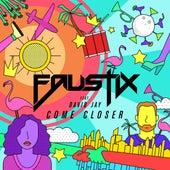 Come Closer (feat. David Jay) de Faustix