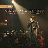 Deus no Esconderijo do Verso (Ao Vivo) [Deluxe] by Padre Fábio de Melo