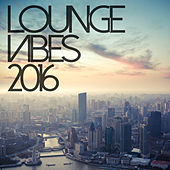 Lounge Vibes 2016 de Various Artists