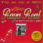 Toda una Vida de Éxitos. Sus Mejores Sevillanas y Rumbas de Raya Real