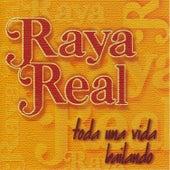 Toda una Vida Bailando de Raya Real
