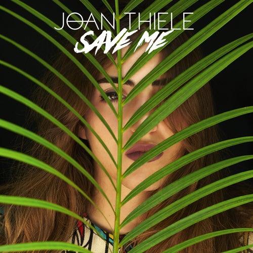 Save Me by Joan Thiele