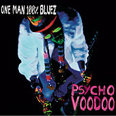 Psycho Voodoo by One man 100% Bluez