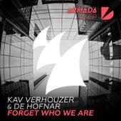 Forget Who We Are de Kav Verhouzer