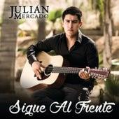 Sigue Al Frente de Julián Mercado