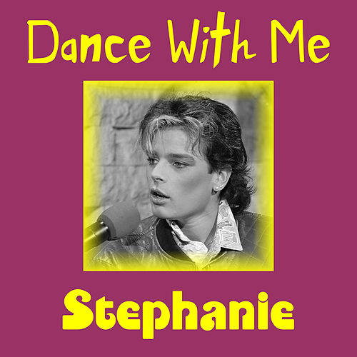 Dance with Me by Stephanie