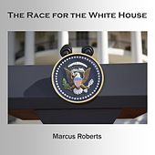The Race for the White House (feat. Rodney Jordan, Stephen Riley, Alphonso Horne & Jasan Marsalis) by Marcus Roberts