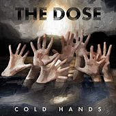 Cold Hands by Dose