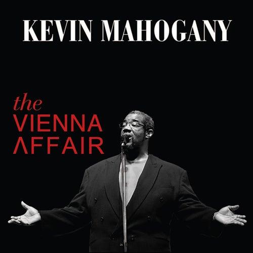 The Vienna Affair by Kevin Mahogany