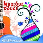 Musique Douce Guitare Classique: Guitar Relaxing Music by Various Artists