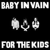 For the Kids von Baby In Vain