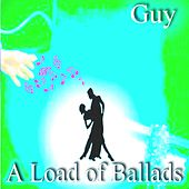 A Load of Ballads de Guy