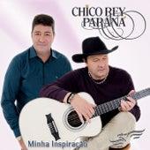 Minha Inspiração de Chico Rey E Paraná