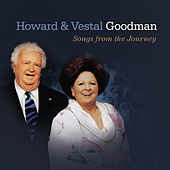 Howard & Vestal Goodman Songs from the Journey by Vestal Goodman