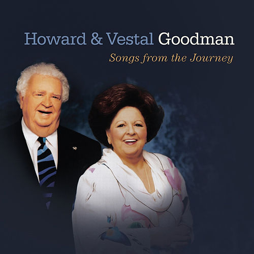Howard & Vestal Goodman Songs from the Journey by Vestal Goodman