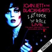 I Love Rock 'N' Roll - Live. The New York Bottom Line, Dec 20th 1980 by Joan Jett & The Blackhearts