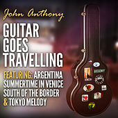Guitar Goes Travelling by John Anthony