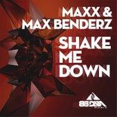 Shake Me Down - Single by Maxx Benderz