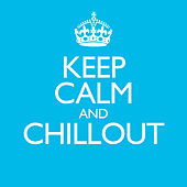 Keep Calm & Chillout by Various Artists