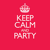Keep Calm & Party by Various Artists