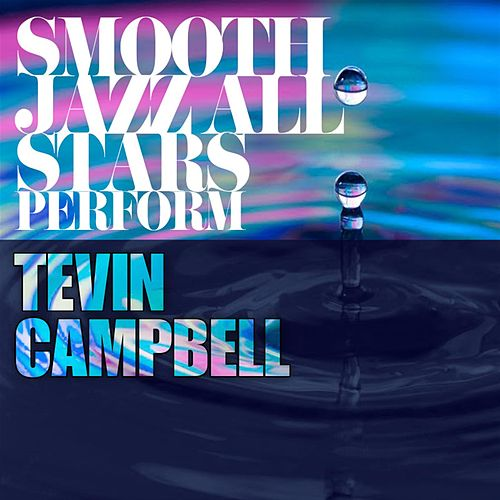 Smooth Jazz All Stars Cover Tevin Campbell by Rick James Tribute Band