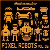 Pixel Robots, Vol. 6 by Various Artists
