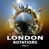 London Rotations, Vol. 1 by Various Artists