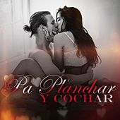 Pa Planchar y Cochar by Various Artists