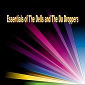 Essentials of The Dells and The Du Droppers by Various Artists