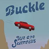 Buckle by We Are Scientists