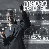 School´s In by Maceo Parker