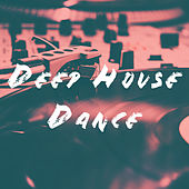 Deep House Dance by Various Artists