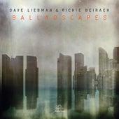 Balladscapes by Dave Liebman