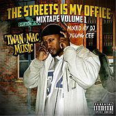 The Streets Is My Office: Mixtape, Vol. 1 by Twan Mac Music