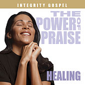 The Power of Praise: Healing by Various Artists