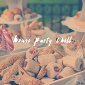 House Party Chill by Various Artists