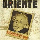 Desorientado by Oriente