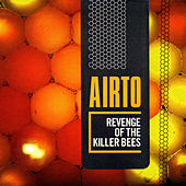 Revenge of the Killer Bees by Airto Moreira