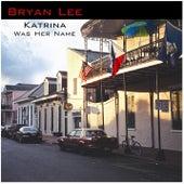 Katrina Was Her Name von Bryan Lee