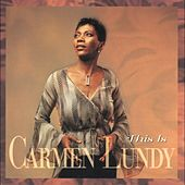 This is Carmen Lundy by Carmen Lundy
