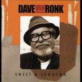 Sweet & Lowdown by Dave Van Ronk
