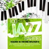100 Jazz Rarities Vol.18 - The Mid 40's Part II von Various Artists