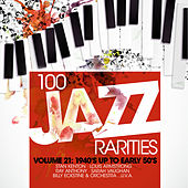 100 Jazz Rarities Vol.21 - 1940's UP TO EARLY 50's von Various Artists