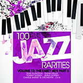 100 Jazz Rarities Vol.13 - The Early 40's Part II de Various Artists