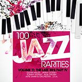 100 Jazz Rarities Vol.11 - The Late 30's Part IV by Various Artists