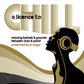 A Licence To Chill by Various Artists