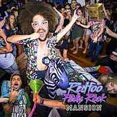 Party Rock Mansion by Redfoo (of LMFAO)
