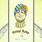 Crazy Lady by Zoot Sims